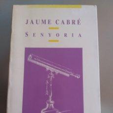 Libros: SENYORIA. JAUME CABRÉ. CATALÁN. NUEVO. Lote 227703670