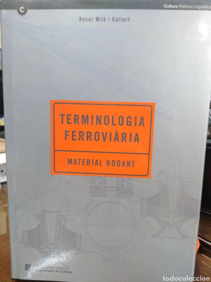 TERMINOLOGÍA FERROVIARIA/MATERIAL RODANT-ROSER MILÁ I GALLART-EDITA GENERALITAT CATALANA-1993 (Libros Nuevos - Idiomas - Catalán )