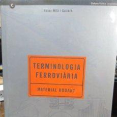 Livros: TERMINOLOGÍA FERROVIARIA/MATERIAL RODANT-ROSER MILÁ I GALLART-EDITA GENERALITAT CATALANA-1993. Lote 231481130