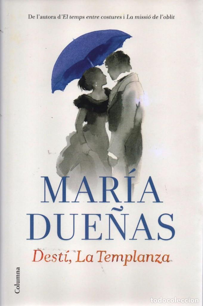 DESTÍ, LA TEMPLANZA - MARIA DUEÑAS - COLUMNA EDICIONS, 2015, 1A EDICIÓ, BARCELONA (Libros Nuevos - Idiomas - Catalán )