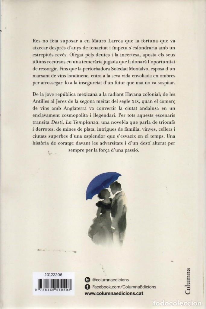 Libros: DESTÍ, LA TEMPLANZA - MARIA DUEÑAS - COLUMNA EDICIONS, 2015, 1a EDICIÓ, BARCELONA - Foto 2 - 235462450