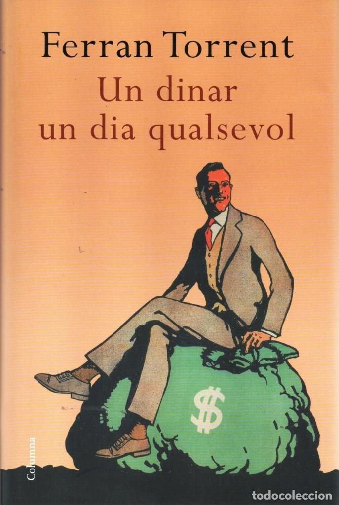 UN DINAR UN DIA QUALSEVOL - FERRAN TORRENT - COLUMNA EDICIONS, 2015, 1A EDICIÓ, BARCELONA (NUEVO) (Libros Nuevos - Idiomas - Catalán )