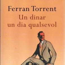 Libros: UN DINAR UN DIA QUALSEVOL - FERRAN TORRENT - COLUMNA EDICIONS, 2015, 1A EDICIÓ, BARCELONA (NUEVO). Lote 235488985