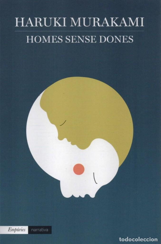 HOMES SENSE DONES - HARUKI MURAKAMI - EDITORIAL EMPURIES, 2015, 1A EDICIÓ, BARCELONA (Libros Nuevos - Idiomas - Catalán )