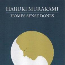 Libros: HOMES SENSE DONES - HARUKI MURAKAMI - EDITORIAL EMPURIES, 2015, 1A EDICIÓ, BARCELONA. Lote 235494060
