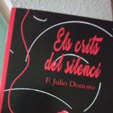 Libros: ELS CRITS DELS SILENCI FRANCISCO JULIO DONOSO. Lote 237093760
