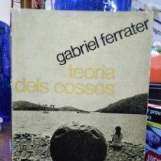 Livros: TEORÍA DELS COSSOS-GABRIEL FERRATER-EDICIONS 62-1966,1°EDICIÓN. Lote 237855630