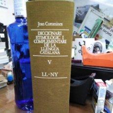 Livros: DICCIONARI ETIMOLOGIC I COMPLEMENTARI DE LA LLENGUA CATALANA-VOLUM V/LL NY-JOAN COROMINES-1985. Lote 237861900