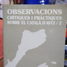 Livros: OBSERVACIONS CRITIQUES I PRACTIQUES SOBRE EL CÁTALA D' AVUI/2-JOSEP RUAIX I VINYET-1995. Lote 237863930