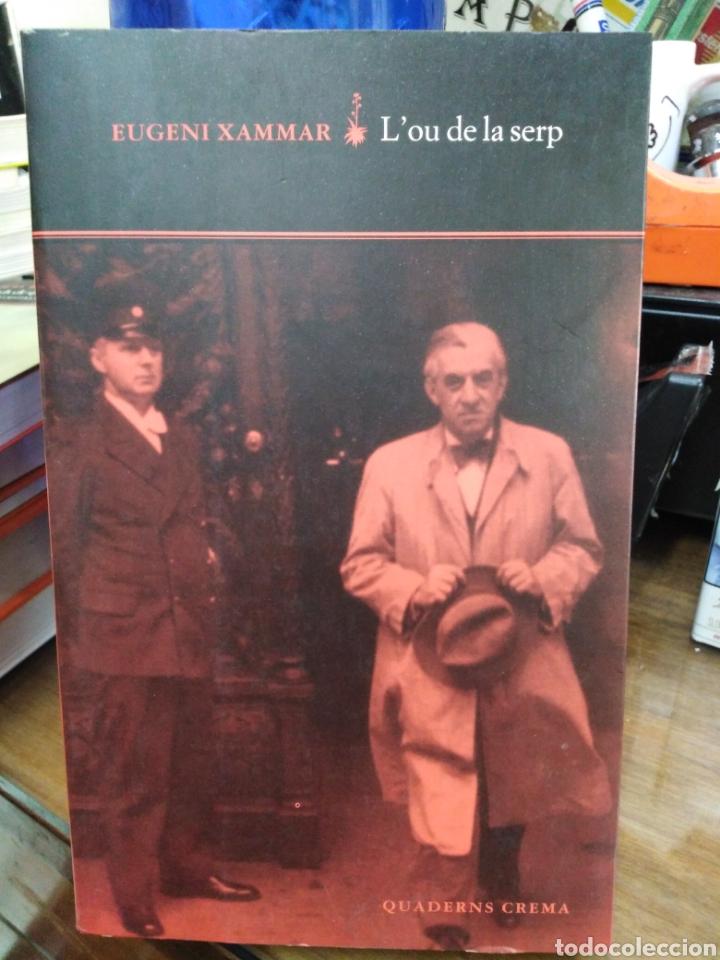 L' OU DE LA SERP-EUGENI XAMMAR-QUADERNS CREMA 1°EDICIO 1998 (Libros Nuevos - Idiomas - Catalán )