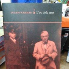 Livres: L' OU DE LA SERP-EUGENI XAMMAR-QUADERNS CREMA 1°EDICIO 1998. Lote 237865135