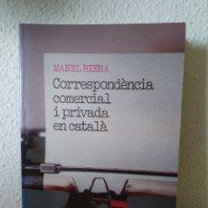 Libros: CORRESPONDÈNCIA COMERCIAL I PRIVADA EN CATALÀ. MANEL RIERA. NUEVO. Lote 243127415
