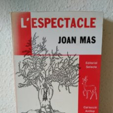 Libros: L'ESPECTACLE. JOAN MAS. 1 EDICIÓN 1981. PREMI SANT JORDI 1980. NUEVO. Lote 243186930