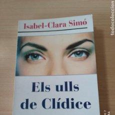 Libros: ELS ULLS DE CLÍDICE. ISABEL CLARA-SIMÓ. CATALÁN. NUEVO. Lote 243323625