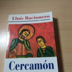 Libros: CERCAMÓN. LLUÍS RACIONERO. NUEVO CATALÁN. Lote 243324455