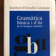 Libros: GRAMÀTICA BÀSICA I D'ÚS DE LA LLENGUA CATALANA. Lote 244690695