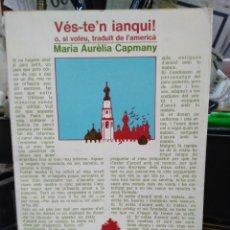 Libros: VES-TE'N IANQUI! O SI VOLEU, TRADUIT DE L'AMERICA-MARIA AURELIA CAPMANY-EDITA LAIA 1979. Lote 245173355