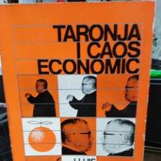 Libros: TARONJA I CAOS ECONOMIC-LLUIS FONT DE MORA I MONTESINOS-EDITA L'ESTEL 1°EDICIÓN 1971. Lote 245174580