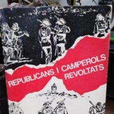 Libros: REPUBLICANS I CAMPEROLS REVOLTATS-ALFONS CUCO-1975-EDITA ELISEU CLIMENT. Lote 245205225