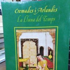 Libros: LA LLUNA DEL TEMPS-CREMADES I ARLANDIS-EDITA TRES I CUATRE-1984. Lote 245402710