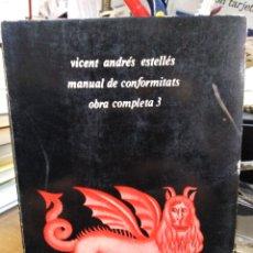 Libros: MANUAL DE CONFORMITATS-OBRA COMPLETA 3-VICENT ANDRÉS ESTELLES-EDITA ELISEU CLIMENT-1°EDICIÓN 1977. Lote 245403390