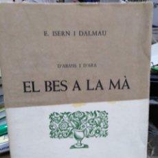 Libros: EL BES A LA MA-D' ABANS I D' ARA-E. ISERN I DALMAU-1979. Lote 245409775