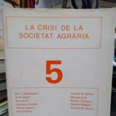 Libros: LA CRISIS DE LA SOCIETAT AGRARIA/N°5-RECERQUES HISTORIA,ECONOMÍA,CULTURA-ERIC J.HOBSBAWM-EDITA ARIEL. Lote 245412545