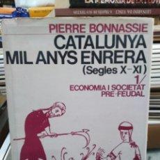 Libros: CATALUNYA MIL ANYS ENRERA(SEGLES X-XI)ECONOMÍA Y SOCIETAT-PIERRE BONNASSIE-EDITA 62-1979. Lote 260686980