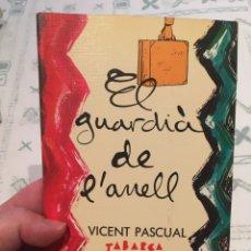 Libros: EL GUARDIÀ DE L'ANELL (VICENT PASCUAL). Lote 289003158