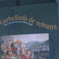 Libros: GARBELLADA DE REFRANYS. SUGRANYES, JOSEP M. COSSETÀNIA EDICIONS, 2000. Lote 289867668