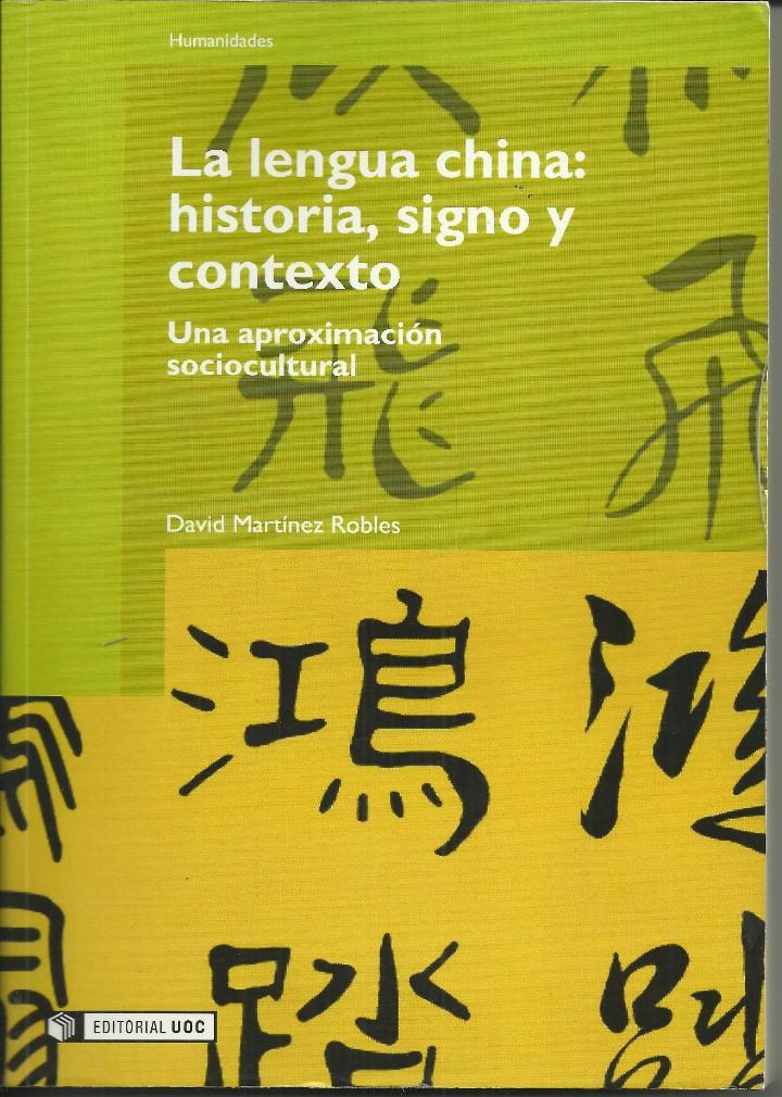 LA LENGUA CHINA: HISTORIA,SIGNO Y CONTEXTO (Libros Nuevos - Idiomas - Chino)