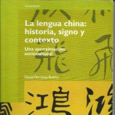 Libros: LA LENGUA CHINA: HISTORIA,SIGNO Y CONTEXTO. Lote 110758071