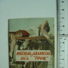 Coleccionismo deportivo: MISERIAS Y GRANDEZAS DEL TOUR DE FRANCIA - LIBRITO PEQUEÑO - EDITORIAL DEPORTIVA FHER. Lote 21370081