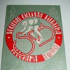 Coleccionismo deportivo: SOCIEDAD CICLISTA BILBAINA - AÑO 1960. - CICLISMO - CONTIENE LOS EVENTOS CELEBRADOS EN BILBAO DURANT. Lote 24953159