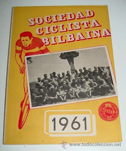 SOCIEDAD CICLISTA BILBAINA - AÑO 1961. - CICLISMO - CONTIENE LOS EVENTOS CELEBRADOS EN BILBAO DURANT (Coleccionismo Deportivo - Libros de Ciclismo)