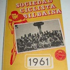 Coleccionismo deportivo: SOCIEDAD CICLISTA BILBAINA - AÑO 1961. - CICLISMO - CONTIENE LOS EVENTOS CELEBRADOS EN BILBAO DURANT. Lote 26406881
