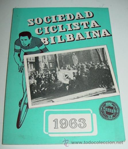 SOCIEDAD CICLISTA BILBAINA - AÑO 1963. - CICLISMO - CONTIENE LOS EVENTOS CELEBRADOS EN BILBAO DURANT (Coleccionismo Deportivo - Libros de Ciclismo)