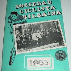 Coleccionismo deportivo: SOCIEDAD CICLISTA BILBAINA - AÑO 1963. - CICLISMO - CONTIENE LOS EVENTOS CELEBRADOS EN BILBAO DURANT. Lote 24953256