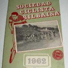 Coleccionismo deportivo: SOCIEDAD CICLISTA BILBAINA - AÑO 1962. - CICLISMO - CONTIENE LOS EVENTOS CELEBRADOS EN BILBAO DURANT. Lote 26578075