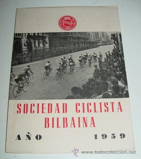 SOCIEDAD CICLISTA BILBAINA - AÑO 1959. - CICLISMO - CONTIENE LOS EVENTOS CELEBRADOS EN BILBAO DURANT (Coleccionismo Deportivo - Libros de Ciclismo)