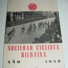 Coleccionismo deportivo: SOCIEDAD CICLISTA BILBAINA - AÑO 1959. - CICLISMO - CONTIENE LOS EVENTOS CELEBRADOS EN BILBAO DURANT. Lote 24953424