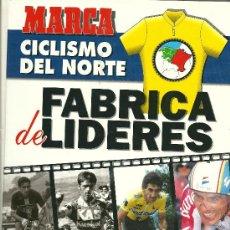 Coleccionismo deportivo: MARCA, CICLISMO DEL NORTE, FABRICA DE LIDERES. Lote 30556118
