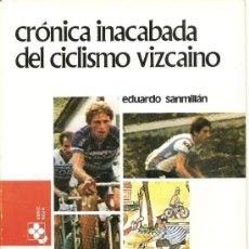 """Collectionnisme sportif: LIBRO """"CRONICA INACABADA DEL CICLISMO VIZCAINO"""". MAYO 1984. EXCELENTE ESTADO. Lote 39065100"""
