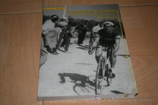 LIBRO CICLISME EN LA SANG UNA HISTORIA DEL CICLISME A PICANYA (ALFRED RAMOS) 2007 (Coleccionismo Deportivo - Libros de Ciclismo)