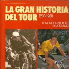 Coleccionismo deportivo: GRAN HISTORIA DEL TOUR 1903-1988, EL MUNDO FABULOSO DEL CICLISMO, CICLISMO A FONDO, . Lote 163042617