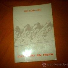 Coleccionismo deportivo - CICLISMO EN PISTA POR JUAN CARLOS PÉREZ; EDICIÓN DEL AUTOR, 1978; (RARO) - 35905968