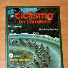 Coleccionismo deportivo: CICLISMO EN CARRETERA - TÉCNICA Y TÁCTICA - POR DANIEL CLÉMENT - EDITORIAL HISPANO-EUROPEA - 1988. Lote 36942403