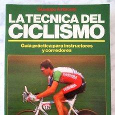 Coleccionismo deportivo - LA TÉCNICA DEL CICLISMO, GUÍA PRÁCTICA PARA INSTRUCTORES Y CORREDORES - GIUSEPPE AMBROSINI - 1990 - 37017645