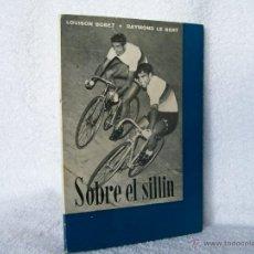 Coleccionismo deportivo: SOBRE EL SILLIN, LOUISON BOBET / RAYMOND LE BERT. ED. P.C.O.E. (DEPORTE C2. Lote 41390491