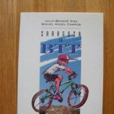 Coleccionismo deportivo: ZARAGOZA EN BTT, JULIO BENEDE AISA, MIGUEL ANGEL CAMPOS. Lote 39889417